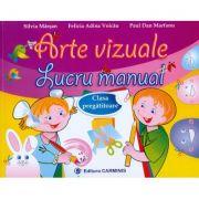 Arte vizuale - Lucru Manual pentru clasa pregatitoare (Silvia Marsan)