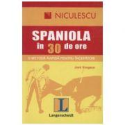 Limba spaniola in 30 de ore: o metoda rapida pentru incepatori (Jose Kosgaya)