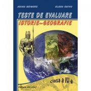 Teste de evaluare pentru clasa a IV-a - Istorie, Geografie (Elena Chivu)