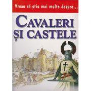 Vreau sa stiu mai multe despre cavaleri si castele (0932)