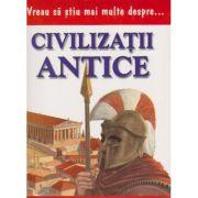 Vreau sa stiu mai multe despre civilizatii antice (0936)