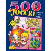 500 de jocuri pentru copii isteti (1000)