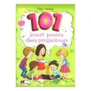 101 Jocuri pentru clasa pregatitoare - Olga Paraiala
