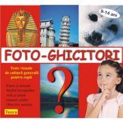Foto-Ghicitori. Teste vizuale de cultura generala pentru copii - Diana Rotaru