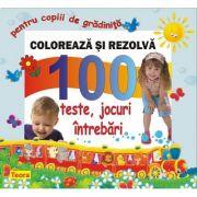 Coloreaza si rezolva - 100 teste, jocuri, intrebari pentru copii de gradinita de Diana Rotaru (1200)