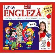 Limba engleza pentru copii. Caiet de jocuri, teste si exercitii pentru incepatori - Diana Rotaru