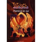 Witch. Phoenixul de aur. Globul sfaramat, volumul 4