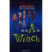W. I. T. C. H. Dictionar de la A la Witch