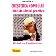 Cresterea copilului - 1000 de sfaturi practice de Anne Bacus (593)