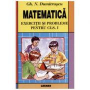 Matematica exercitii si probleme. Clasa I -Gh. Dumitrascu