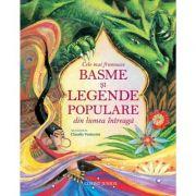 Cele mai frumoase basme si legende populare din lumea intreaga (bogat ilustrata)