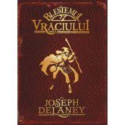 Blestemul vraciului. volumul II. Cronicile Wardstone - Joseph Delaney