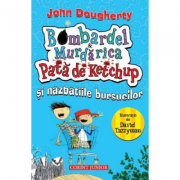 BOMBARDEL SI MURDARICA - vol. 1. Pata de ketchup si nazbatiile bursucilor