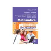 Matematica pentru Bacalaureat M2. Breviar teoretic cu exercitii si teste de evaluare