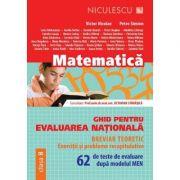 Matematica - Ghid pentru evaluarea nationala, 62 de teste de evaluare dupa modelul MEN.