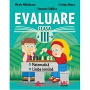 Evaluare pentru clasa a -III-a. Limba romana si matematica - Mirela Maldaeanu, Cristina Mincu, Emanuel Gigilice
