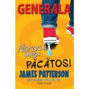 Norocul meu pacatos - Generala, vol. 7 (James Patterson)