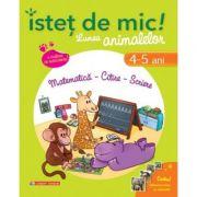 Istet de mic! Lumea animalelor - (4-5 ani). Matematica, citire, scriere - Dominique Mezan