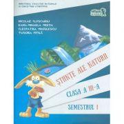 Stiinte ale naturii. Manual pentru clasa a III-a, semestrul I ( contine CD)