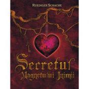 Secretul - Magnetului inimii (Ruediger Schache)