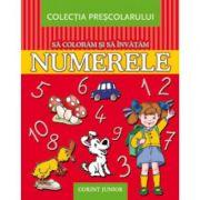Sa coloram si sa invatam numerele (Colectia prescolarului)