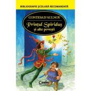 Printul Spiridus si alte povestiri (Contesa'Aulnoy)
