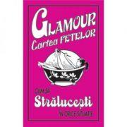 Glamour. Cartea fetelor - Cum sa stralucesti in orice situatie