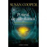 Potirul de sub stanca - Seria: Taramul intunericului, vol II (Susan Cooper)