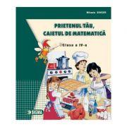Prietenul tau, caietul de matematica pentru clasa a IV-a