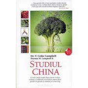 Studiul China. Cel mai complet studiu despre nutritie realizat vreodata, cu implicatii extraordinare asupra dietei, pierderii in greutate si sanatatii pe termen lung - T. Colin Campbell, Thomas M. Campbell II