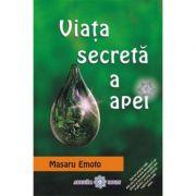 Viata secreta a apei - Masaru Emoto