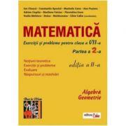 Matematica - exercitii si probleme pentru clasa a VII-a, partea II, ed. a II-a