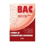 Bacalaureat 2017, Limba si literatura romana. Conform noilor modele stabilite de MEN ( Cirstea Mihaela Daniela ) - Ed. Corint