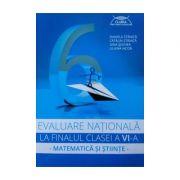 Evaluare Nationala la finalul Clasei a VI-a: Matematica si Stiinte