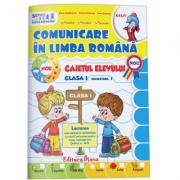 Comunicare in limba romana - caietul elevului pentru clasa I, semestrul I