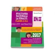 Evaluare nationala 2017 la finalul clasei a II-a, Scris-Citit, Matematica. 30 de teste dupa modelul M. E. N. C. S. (Editia a III-a, revizuita)