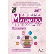 Bacalaureat 2017 - Matematica - Ghid de pregatire M_mate-info