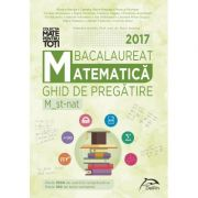 Bacalaureat 2017 - Matematica - Ghid de pregatire M_st-nat