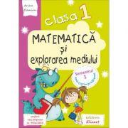 Matematica si exploararea mediului - culegere de exercitii pentru clasa I Semestrul I