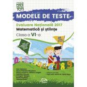 Modele de teste - Evaluare Nationala 2017 - Matematica si stiinte - Clasa a VI-a