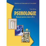 Manual pentru psihologie. Ciclul inferior al liceului, clasa a X-a, toate filierele, profilurile si specializarile - Elena Lupsa