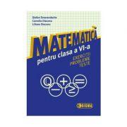 Matematica pentru clasa a VI-a: exercitii, probleme, teste
