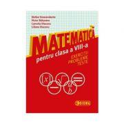 Matematica pentru clasa a VIII-a: exercitii, probleme, teste