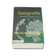 Bacalaureat 2017 - Geografie Sinteze si teste, 100 enunturi si rezolvari ( Albinita Costescu )