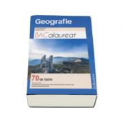 Bacalaureat Geografie. 70 de teste - Editie 2016 ( Cristina Moldovan ) - Ed. Booklet