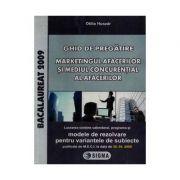 Bacalaureat la Marketingul Afacerilor si Mediul Concurential al Afacerilor 2009 - Ed. Sigma