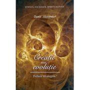 Creatie sau evolutie-Denis R Alexander