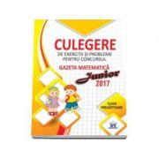 Gazeta matematica Junior 2017 - Clasa pregatitoare Culegere de exercitii si probleme