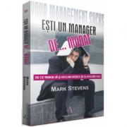 ESTI UN MANAGER DE... MODAT - De ce trebuie sa-ti declari razboi tie si afacerii tale - Mark Stevens