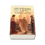 Evanghelia dupa Pilat-Eric Emmanuel Schmitt